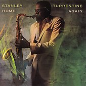 Stanley Turrentine: Home Again