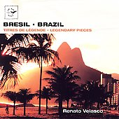 Renato Velasco: Brazil: Legendary Pieces *