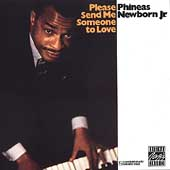 Phineas Newborn, Jr.: Please Send Me Someone to Love