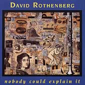 David Rothenberg: Nobody Could Explain It