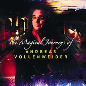 Andreas Vollenweider: Magical Journeys of Andreas Vollenweider