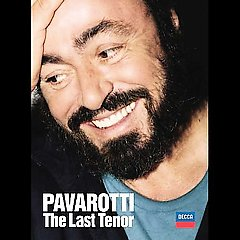 Luciano Pavarotti / The Last Tenor [DVD]