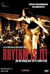 Rhythm Is It! û You Can Change Your Life in a Dance Class / Simon Rattle, Berlin PO