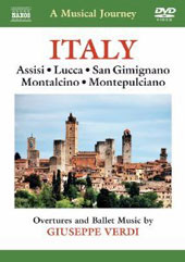 A Musical Journey: Italy - Assisi, Lucca, San Gimignano, Montalcino, Montepulciano / Overtures & ballet music of Verdi [DVD]