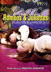 Romeos & Juliettes - a modern dance interpretation by Sébastien Lefrancois / Laurent Couson [DVD]