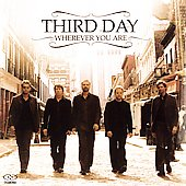 Third Day: Wherever You Are