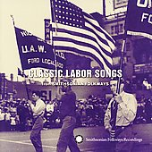 Various Artists: Classic Labor Songs from Smithsonian Folkways