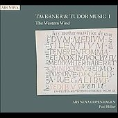 Taverner & Tudor Music I / The Western Wind