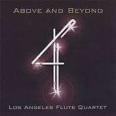 Above and Beyond / Los Angeles Flute Quartet
