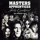 The Masters Apprentices: Fully Qualified: The Choicest Cuts (Remastered) *