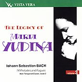 The Legacy of Maria Yudina Vol 3 - Bach: Preludes and Fugues