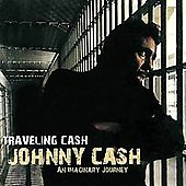 Johnny Cash: Traveling Cash: An Imaginary Journey