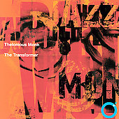 Thelonious Monk: The Transformer [Remaster]