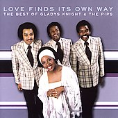 Gladys Knight & the Pips: Love Will Find Its Own Way: The Best of Gladys Knight & the Pips