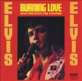 Elvis Presley: Burning Love and Hits from His Movies, Vol. 1