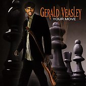 Gerald Veasley: Your Move *