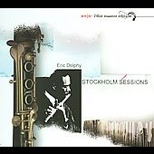 Eric Dolphy: Stockholm Sessions [2007 Reissue] [Digipak]