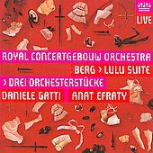 Berg: Lulu Suite, Drei Orchesterst&uuml;cke Op. 6 / Gatti, Efraty, Royal Concertgebouw Orchestra, et al