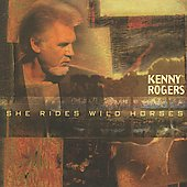 Kenny Rogers: She Rides Wild Horses
