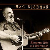 Mac Wiseman: Bluegrass Hits and Heartsongs