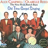 The New River Ranch Boys/Alex Campbell (Scotland)/Ola Belle Reed: Old Time Gospel Singing