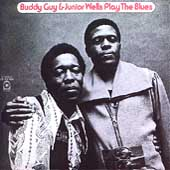 Junior Wells/Buddy Guy: Play the Blues