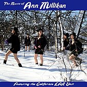 The Music of Ann Millikan / California EAR Unit