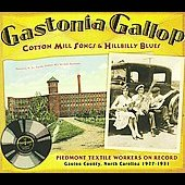 Various Artists: Gastonia Gallop: Cotton Mill Songs and Hillbilly Blues [Digipak]