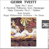Geirr Tveitt: Suite No.1 from A Hundred Folktunes from Hardanger; Harp Concerto No. 2; Nykken