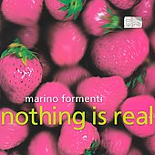 Marino Formenti: Nothing Is Real