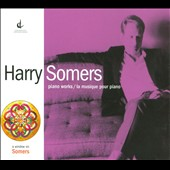 Harry Somers: Piano Works