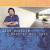 Coco Montoya: I Want It All Back