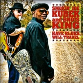 Smokin' Joe Kubek/Bnois King: Have Blues, Will Travel