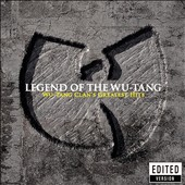 Wu-Tang Clan: Legend of the Wu-Tang Clan: Wu-Tang Clan's Greatest Hits