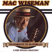 Mac Wiseman: Grassroots to Bluegrass