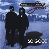 Charles Scales/Gwen Scales: So Good