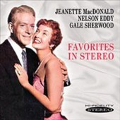 Gale Sherwood/Jeanette MacDonald/Jeanette MacDonald & Nelson Eddy/Nelson Eddy: Favorites In Stereo