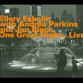 Ellery Eskelin: One Great Night...Live *