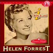 Helen Forrest: I Wanna Be Loved