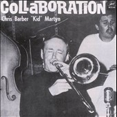 Chris Barber (1~Trombone)/Barry Martyn: Collaboration