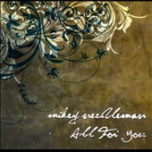 Mikey Needleman: All for You [Slipcase]