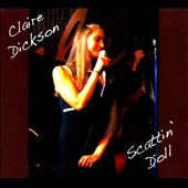 Claire Dickson: Scattin' Doll [Digipak]