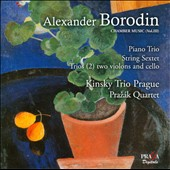 Borodin: Piano Trio; String Sextet; Trios (2) Two Violins and Cello / Kinsky Trio, Prazak Quartet