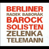 Zelenka, Telemann: Overtures for Horn or 2 Horns and Strings / Radek Baborak, horn; Barock Solisten