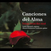 Canciones del Alma: Songs from the Soul / Laura Mitchell, Ahmed Kickinson Cardenas