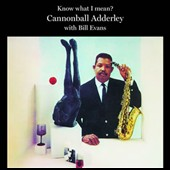 Bill Evans (Piano)/Cannonball Adderley: Know What I Mean [Bonus Tracks]