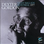 Dexter Gordon/Dexter Gordon Quartet: Night Ballads: Montréal 1977