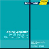 Alfred Schnittke: Zw&#246;lf Bu&aacute;verse; Stimmen der Natur / Stuttgart Vocal Ensemble