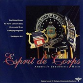 Esprit de Corps: America's Ceremonial Music / Us Air Force Concert Band