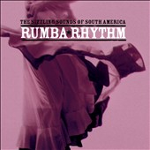 Various Artists: Rumba Rhythm: The Sizzling Sounds